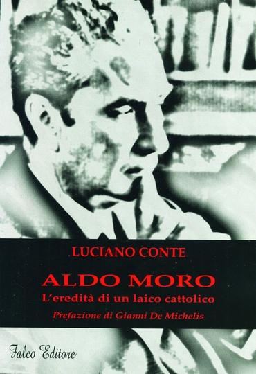 Aldo Moro l'eredità di un laico cattolico